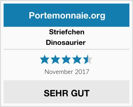 Striefchen Dinosaurier  Test